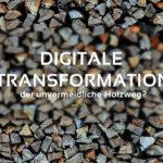 Konsequenzen der digitalen Transformation