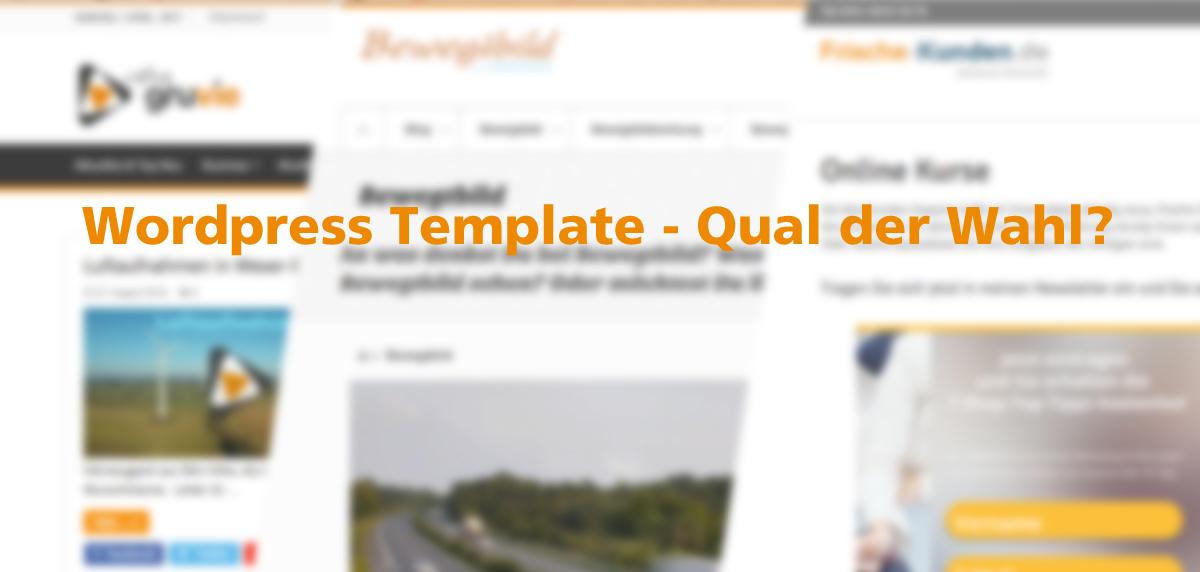 WordPress Template wie treffe ich die richtige Auswahl?