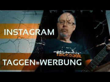 Instagram Taggen ist immer Werbung? Sagt das Landgericht Berlin