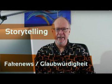 Storytelling zwischen Fakenews und Glaubwu?rdigkeit