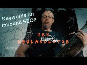Wie ändert sich der Einsatz der Keywords für SEO bei Inbound Marketing?